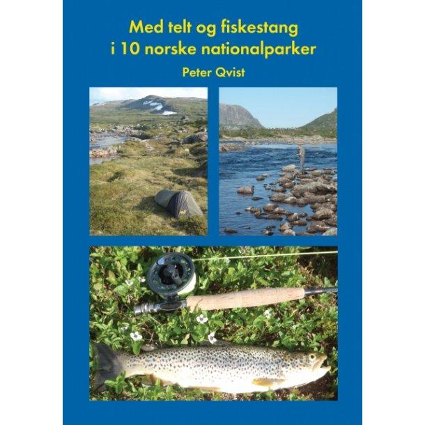 Peter Qvist, Med telt og fiskestang i 10 norske nationalparker