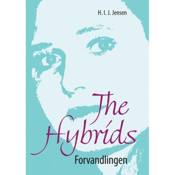 H. I. J. Jensen, The Hybrids - forvandlingen