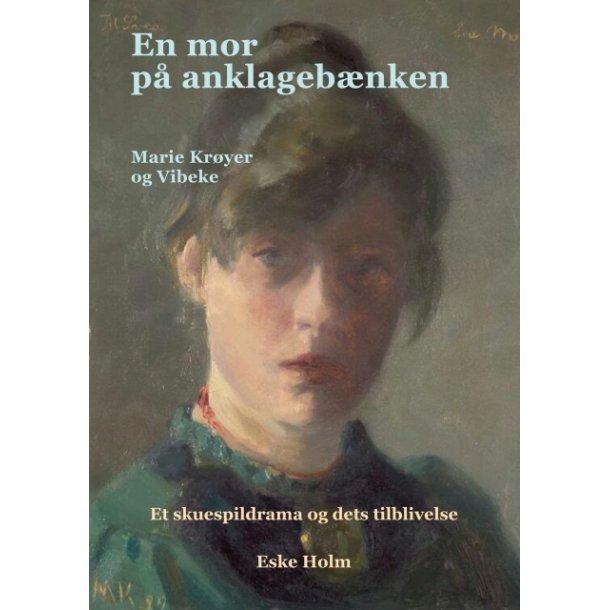 Eske Holm, En mor på anklagebænken