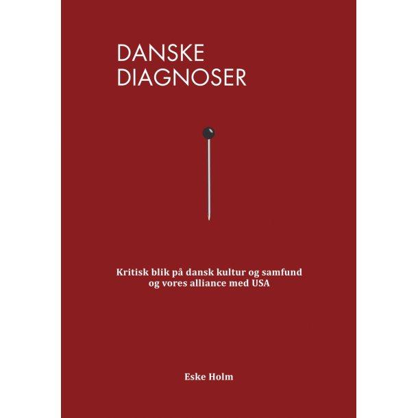 Eske Holm, Danske diagnoser