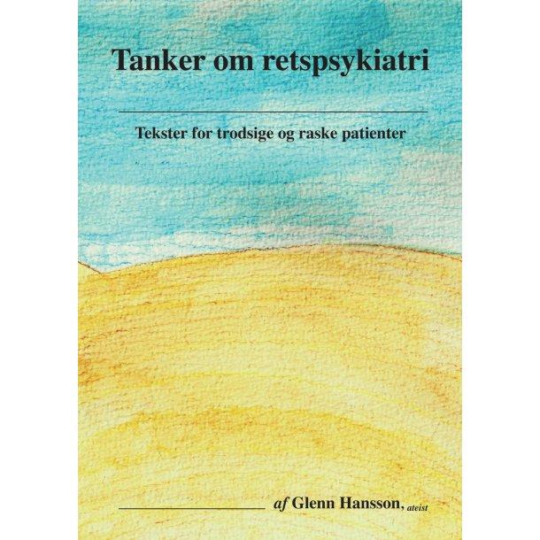Glenn Hansson, Tanker om retspsykiatri