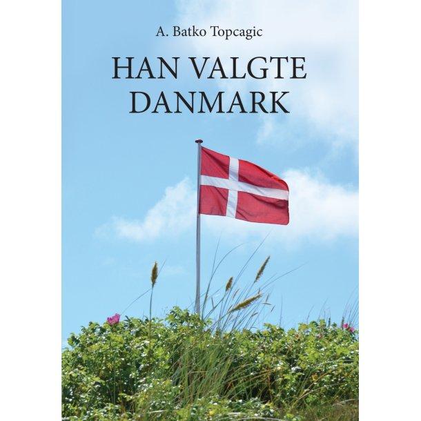 A. Batko Topcagic, Han valgte Danmark