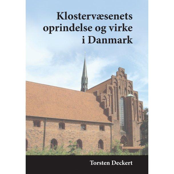 Torsten Deckert, Klostervæsenets oprindelse og virke i Danmark