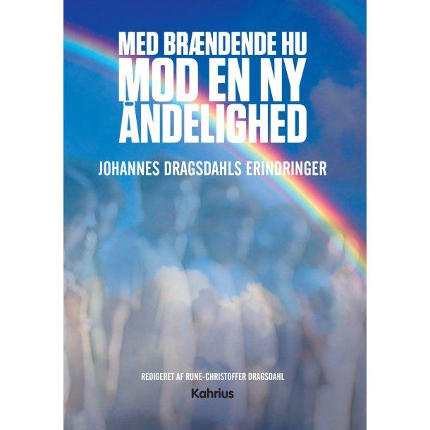 Johannes Dragsdahl, Med brændende hu mod en ny åndelighed