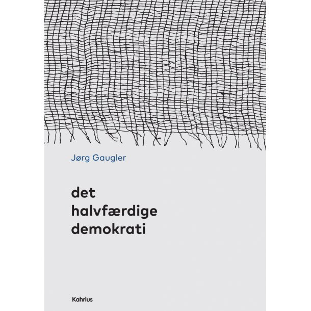 Jørg Gaugler, Det halvfærdige demokrati