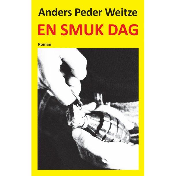 Anders Peder Weitze, En smuk dag