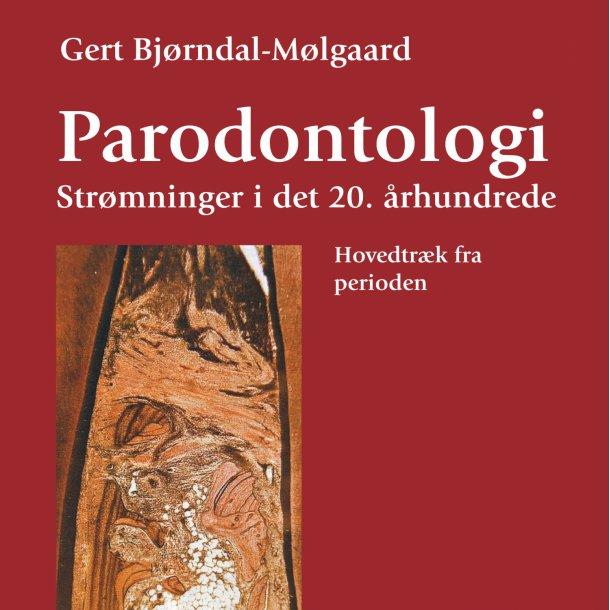 Gert Bjørndal-Mølgaard, Parodontologi. Strømninger i det 20. århundrede