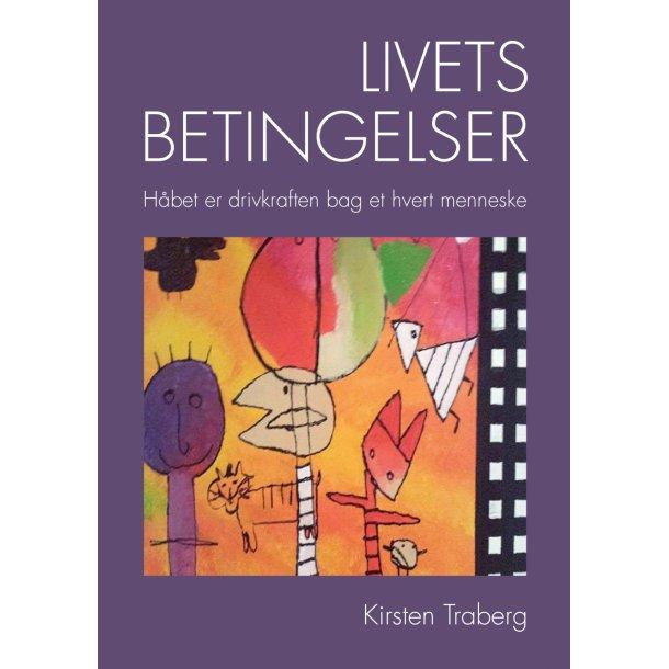 Kirsten Traberg; Livets betingelser