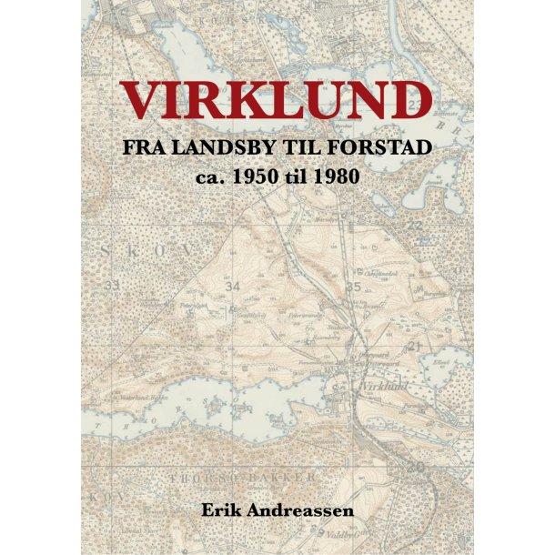 Erik Andreassen, Virklund - fra landsby til forstad ca. 1950 til 1980