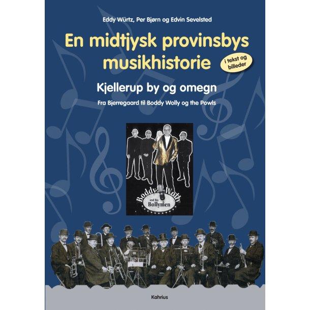 Eddy Würtz, Per Bjørn og Edvin Sevelsted, En midtjysk provinsbys musikhistorie i tekst og billeder