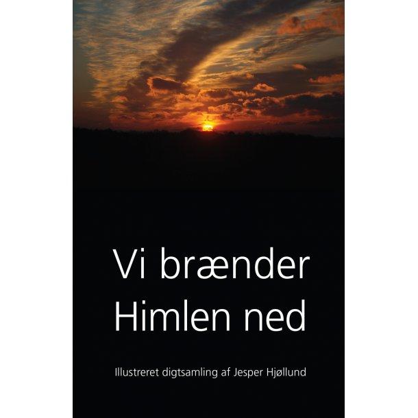 Jesper Hjøllund, Vi brænder Himlen ned