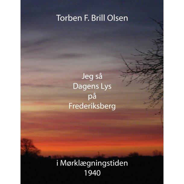 Torben F. Brill Olsen, Jeg så dagens lys på Frederiksberg
