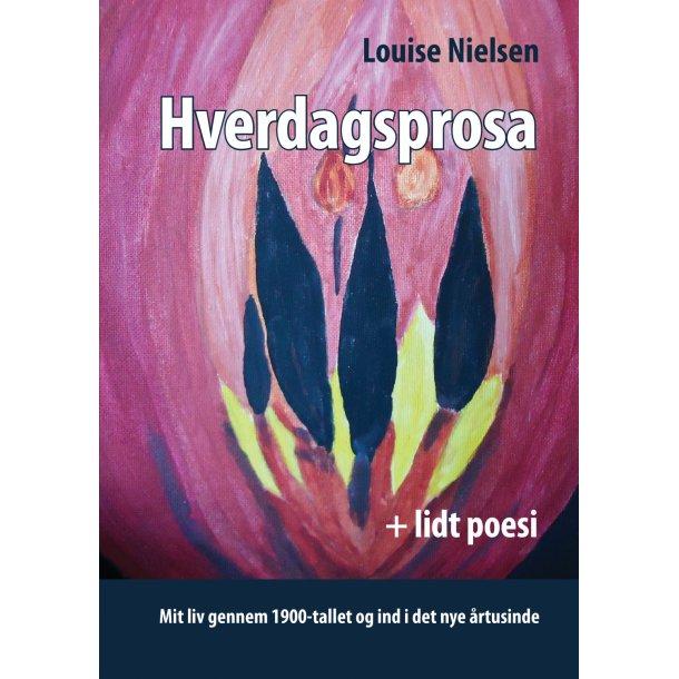 Louise Nielsen, Hverdagsprosa + lidt poesi