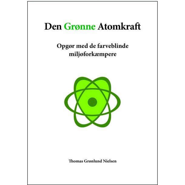 Thomas Grønlund Nielsen, Den Grønne Atomkraft