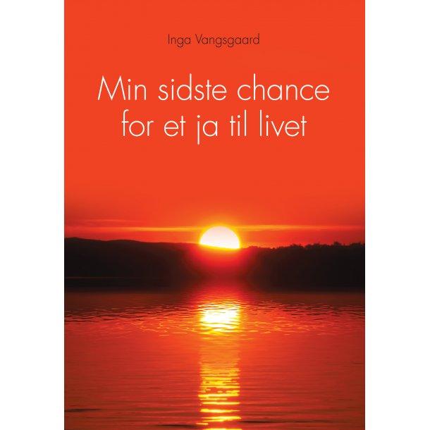 Inga Vangsgaard, Min sidste chance for et ja til livet