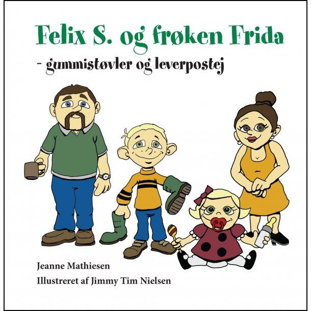 Jeanne Mathiesen, Felix S. og frøken Frida