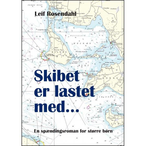 Leif Rosendahl, Skibet er lastet med...