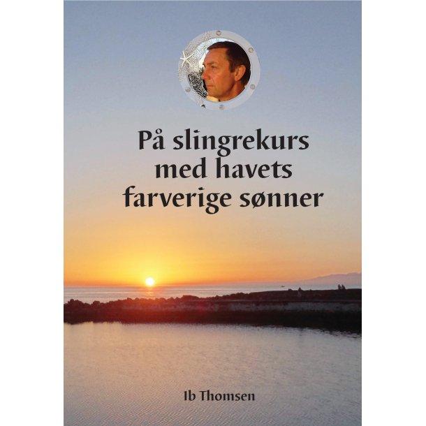 Ib Thomsen, På slingrekurs med havets farverige sønner