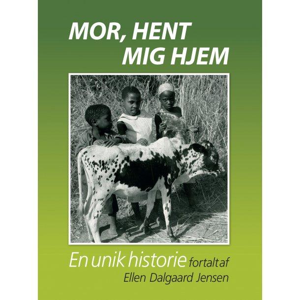 Ellen Dalgaard Jensen, Mor, hent mig hjem