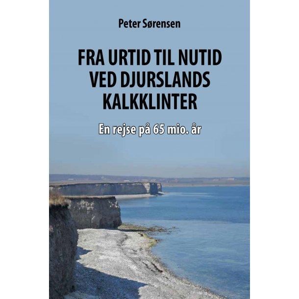 Peter Sørensen, Fra urtid til nutid ved Djurslands kalkklinter