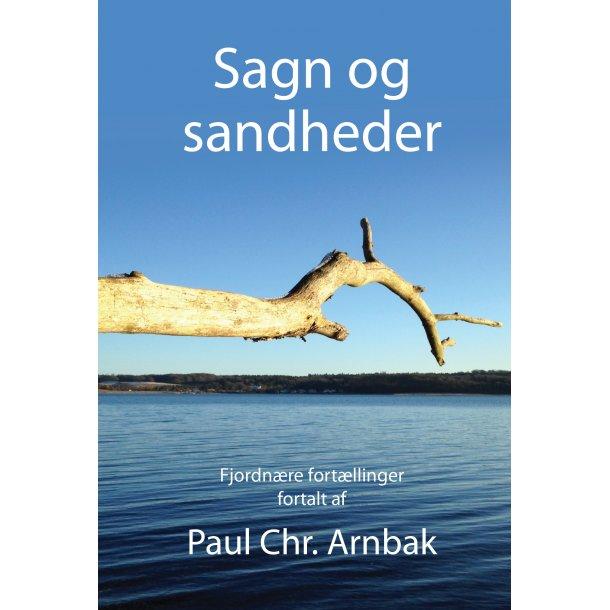 Paul Chr. Arnbak, Sagn og sandheder