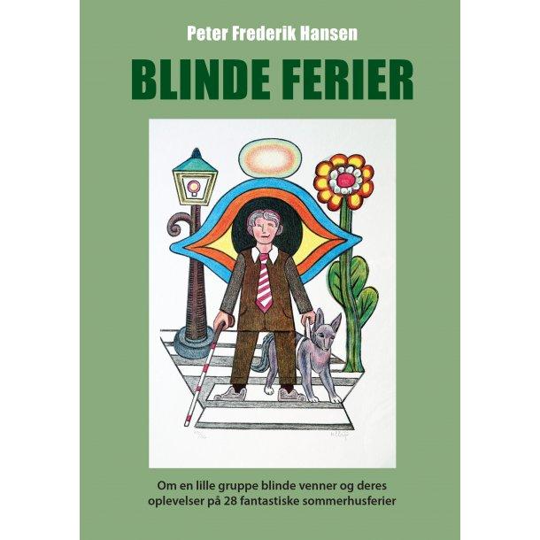 Peter Frederik Hansen, Blinde ferier