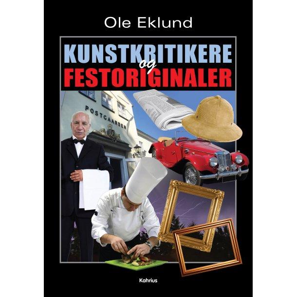 Ole Eklund, Kunstkritikere og festoriginaler