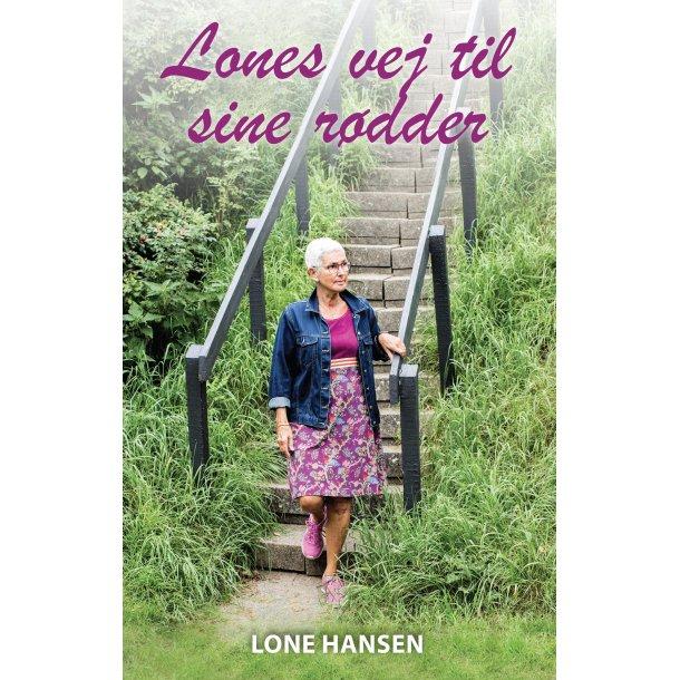 Lone Hansen, Lones vej til sine rødder