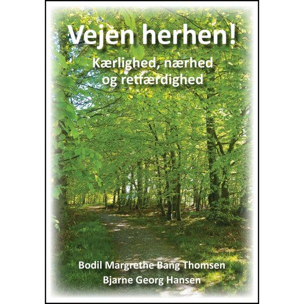 Bodil Margrethe Bang Thomsen og Bjarne Georg Hansen, Vejen herhen!