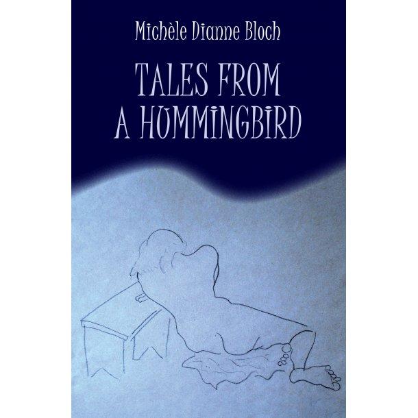 Michèle Dianne Bloch, Tales from a hummingbird