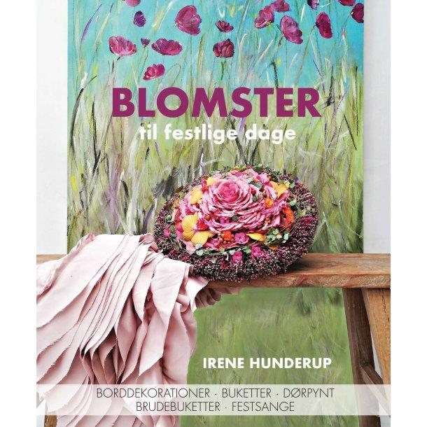 Irene Hunderup, Blomster til festlige dage