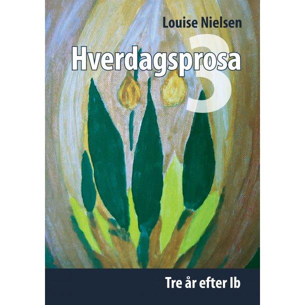 Louise Nielsen, Hverdagsprosa 3