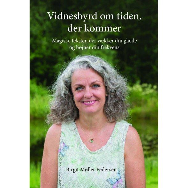Birgit Møller Pedersen, Vidnesbyrd om tiden, der kommer