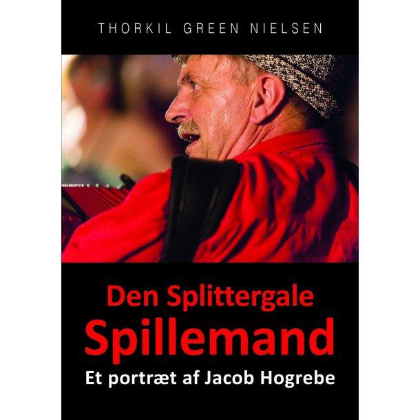Thorkil Green Nielsen, Den Splittergale Spillemand