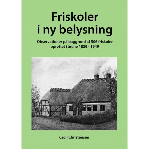 Cecil Christensen, Friskoler i ny belysning