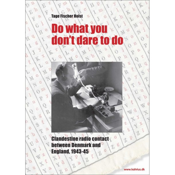 Tage Fisher Holst, Do what you don't dare to do