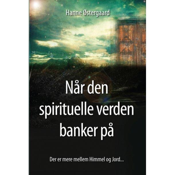 Hanne Østergaard, Når den spirituelle verden banker på