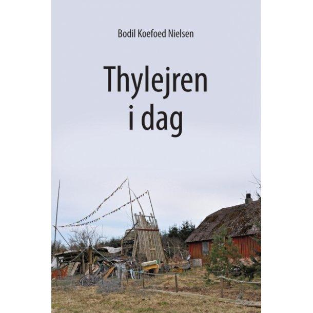 Bodil Koefoed Nielsen, Thylejren i dag
