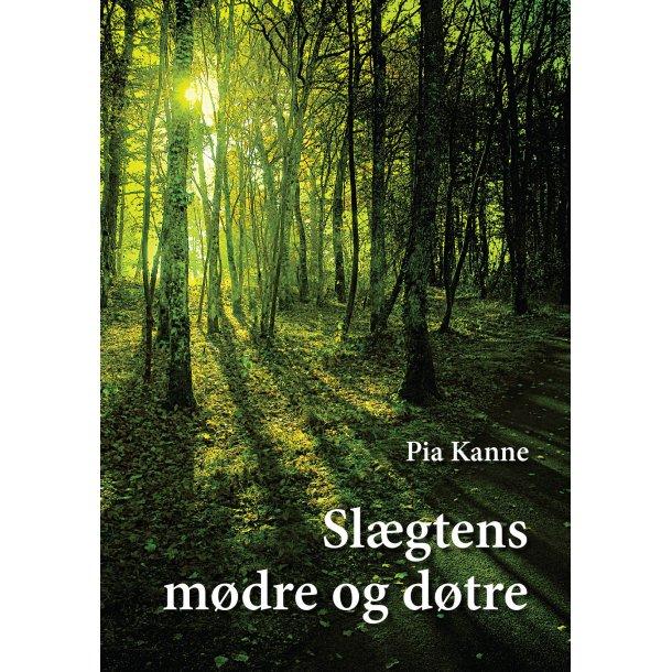 Pia Kanne, Slægtens mødre og døtre