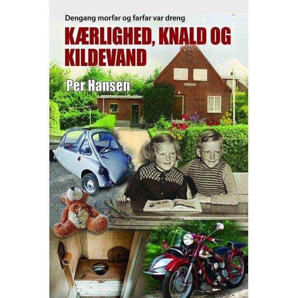 Per Hansen, Kærlighed, knald og kildevand