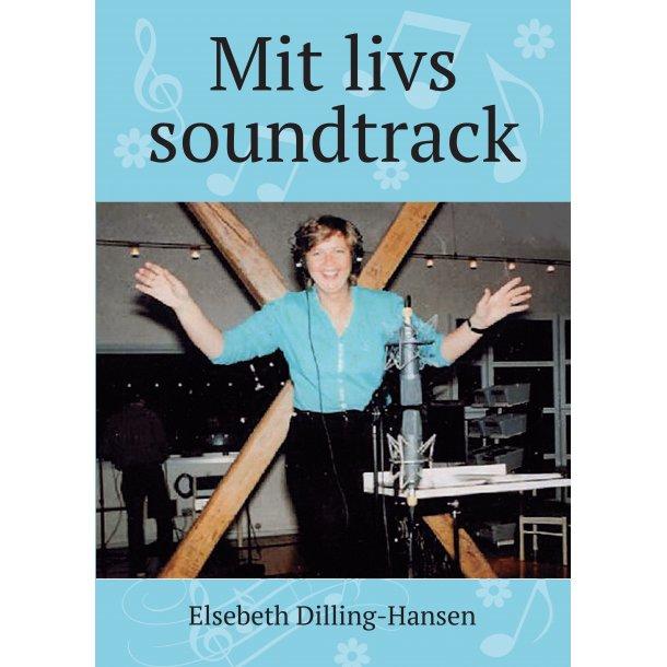 Elsebeth Dilling-Hansen, Mit livs soundtrack